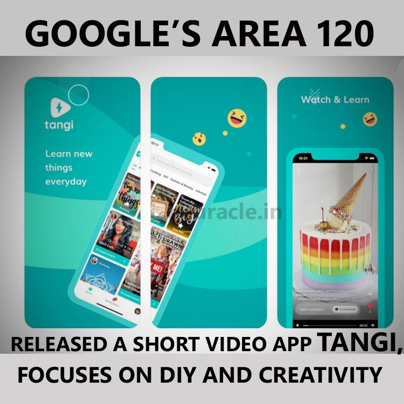 Google released a new short video sharing app, TANGI